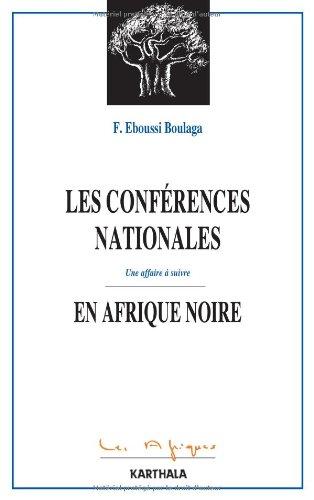 9782811102241: Les conférences nationales en Afrique noire - Une affaire à suivre