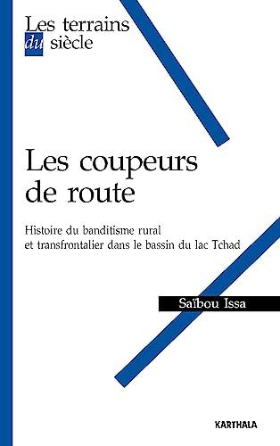 9782811103613: Les coupeurs de route. Histoire du banditisme rural et transfrontalier dans le bassin du lac Tchad