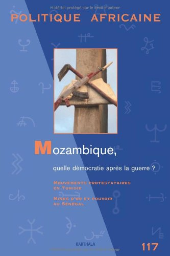 9782811103651: POLITIQUE AFRICAINE N-117. Mozambique, quelle démocratie après la guerre ?