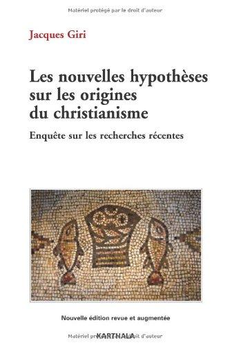 9782811103798: Les nouvelles hypothèses sur les origines du christianisme (French Edition)