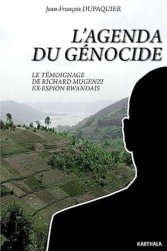 9782811104139: L'agenda du génocide : Le témoignage de Richard Mugenzi, ex-espion rwandais