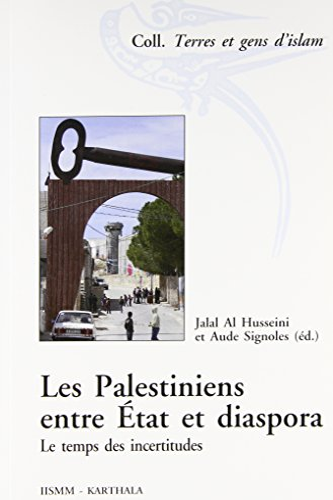 9782811105181: Les Palestiniens entre Etat et diaspora. Le temps des incertitudes