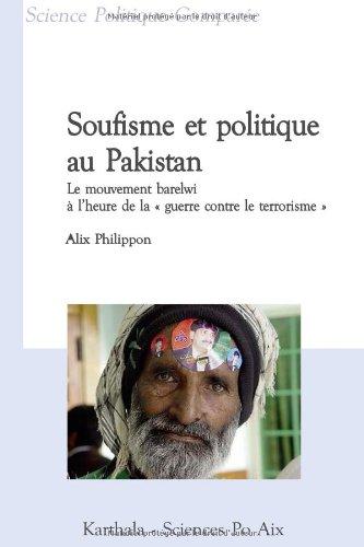 9782811105198: Soufisme et politique au Pakistan. Le mouvement barelwi à l'heure de la guerre contre le terrorisme