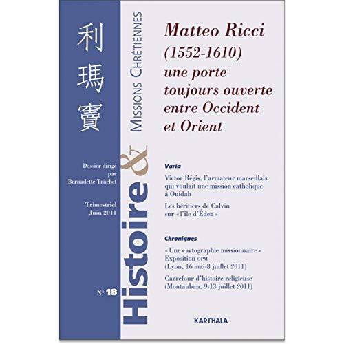 9782811105389: Histoire et Missions Chr�tiennes n�18 : Matteo Ricci (1552-1610). Une porte toujours ouverte entre Occident et Orient