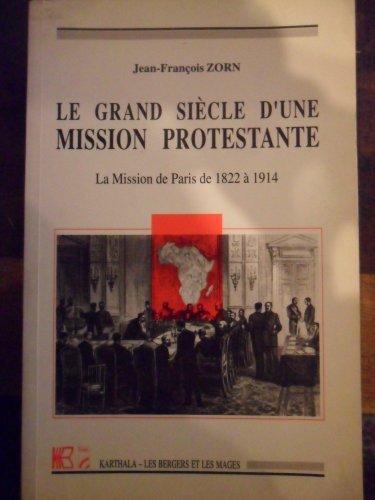 GRAND SIECLE D UNE MISSION PROTESTANTE: ZORN JEAN FRANCOIS