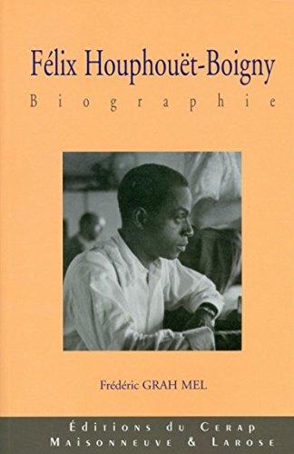9782811106232: felix houphouet-boigny. biographie