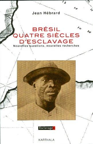 BRESIL QUATRE SIECLES D ESCLAVAGE NOUVE: HEBRARD JEAN