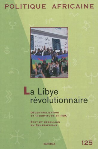 POLITQUES AFRICAINES 125 LIBYE REVOLUTIO: COLLECTIF