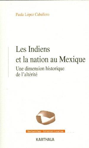 INDIENS ET LA NATION AU MEXIQUE -LES-: LOPEZ CABALLERO