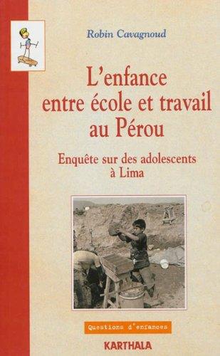 9782811107529: L'enfance entre école et travail au Pérou. Enquête sur des adolescents à Lima