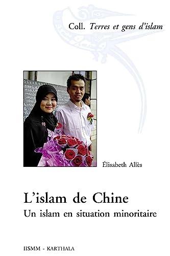 L'islam de Chine. Un islam en situation: ALLES Elisabeth