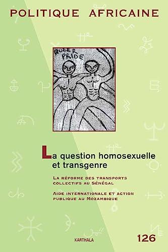 POLITIQUE AFRICAINE 126 LA QUESTION HOMO: BROQUA CHRISTOPHE