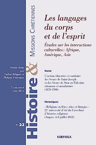 9782811108106: Histoire et Missions Chrétiennes N-022. Les langages du corps et de l'esprit