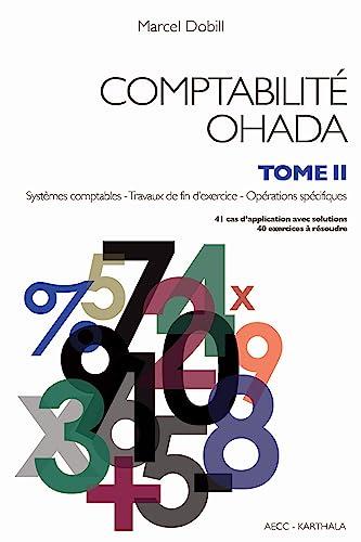 9782811108700: Comptabilit� Ohada. Tome 2 : syst�mes comptables op�rations sp�cifiques travaux de fin d'exercice