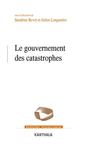 GOUVERNEMENT DES CATASTROPHES -LE-: REVET LANGUMIER COLL
