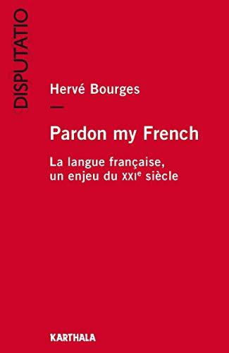9782811111137: Pardon my French. La langue française, un enjeu du XXIe siècle