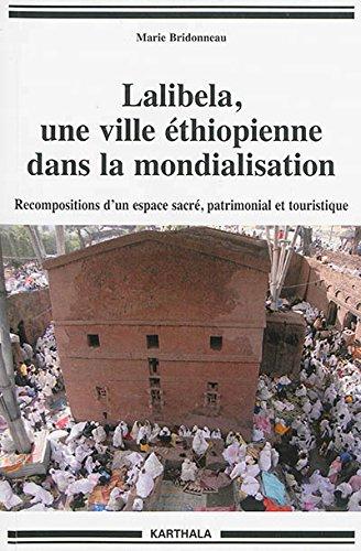 LALIBELA UNE VILLE ETHIOPIENNE DANS LA: BRIDONNEAU MARIE