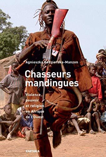 9782811111502: Chasseurs mandingues. Violence, pouvoir et religion en Afrique de l'Ouest