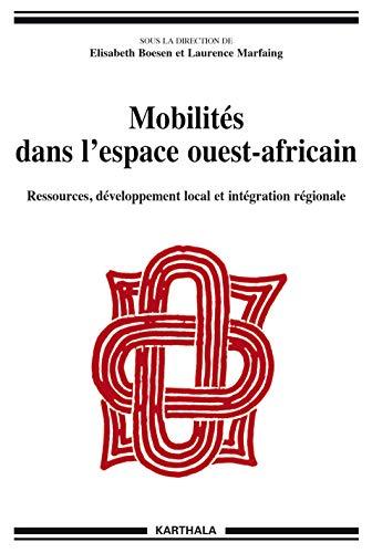 9782811111748: Mobilit�s dans l'espace ouest-africain. Ressources, d�veloppement local et int�gration r�gionale