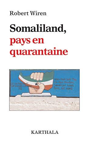 SOMALILAND PAYS EN QUARANTAINE: WIREN ROBERT
