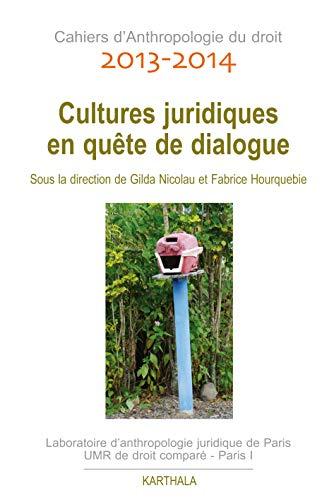 9782811112042: Cahiers d Anthropologie du droit 2013-2014. Cultures juridiques en qu�tes de dialogue