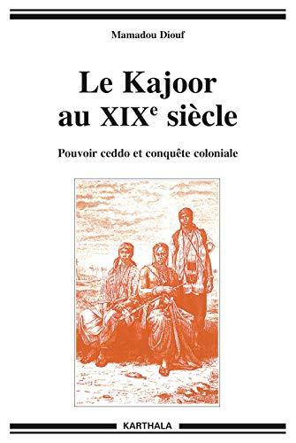 KAJOOR AU XIXE SIECLE -LE-: DIOUF MAMADOU