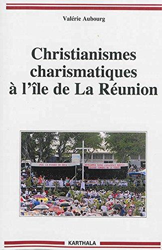 CHRISTIANISMES CHARISMATIQUES A L ILE D: AUBOURG VALERIE
