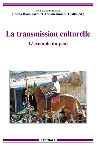 9782811112752: La transmission culturelle. L'exemple du peul