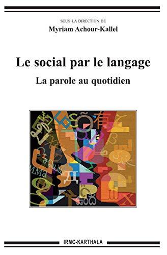 SOCIAL PAR LE LANGAGE -LE- LA PAROLE AU: ACHOUR KALLEL MYRIAM