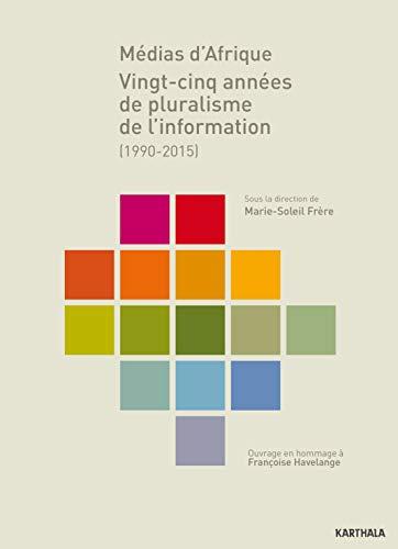 9782811114374: Medias d'Afrique. 25 Annees de Pluralisme de l'Information (1990-2015)