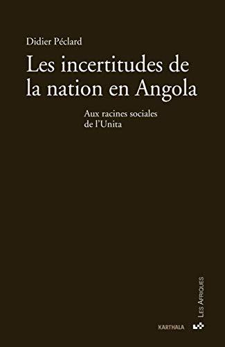 9782811114466: Les incertitudes de la nation en angola. aux racines sociales de l'unita