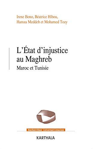 9782811115173: L'Etat d'injustice au Maghreb : Maroc et Tunisie (Recherches internationales)