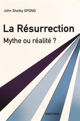 RESURRECTION MYTHE OU REALITE -LA-: SPONG JOHN SHELBY