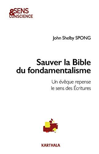 SAUVER LA BIBLE DU FONDAMENTALISME: JOHN SPONG