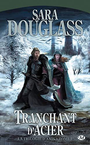 9782811200039: La Trilogie d'Axis, tome 1 : Tranchant d'Acier