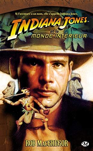 9782811200183: Indiana Jones, tome 6 : Indiana Jones et le Monde Int�rieur
