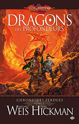 Chroniques perdues, T1: Dragons des profondeurs (Chroniques perdues (1)) (French Edition) (9782811200381) by Weis, Margaret; Hickman, Tracy