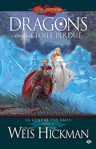 La Guerre des Âmes, T2: Dragons d'une étoile perdue (La Guerre des Âmes (2)) (French Edition) (9782811201241) by Weis, Margaret; Hickman, Tracy