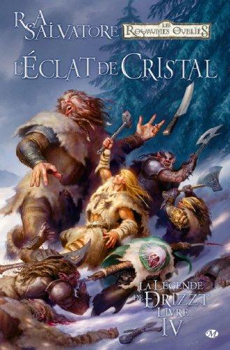 9782811203535: Les Royaumes oubliés - La Légende de Drizzt, tome 4 : L'Éclat de cristal