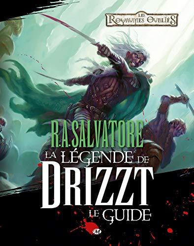 R.A. Salvatore La Légende de Drizzt Le Guide (2811204490) by [???]
