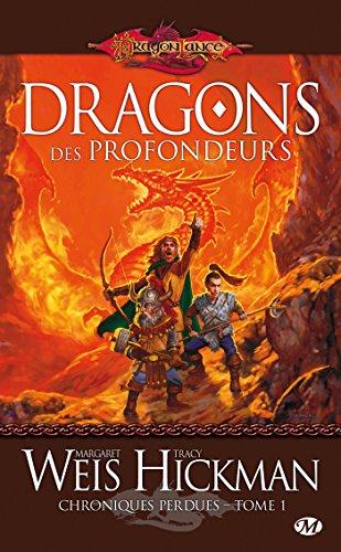 CHRONIQUES PERDUES V.01 : DRAGONS DES PROFONDEURS: WEIS MARGARET