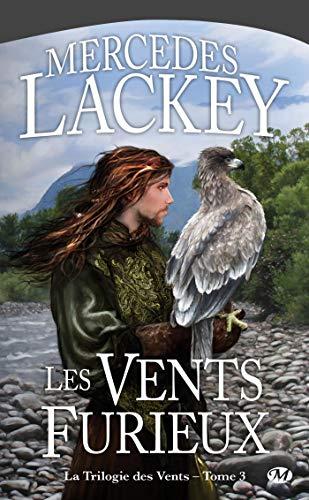 La Trilogie des Vents, Tome 3: Les Vents furieux: Mercedes Lackey