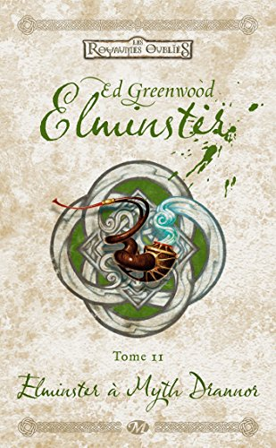 Elminster, T2 : Elminster à Myth Drannor (Dungeons & Dragons) - Greenwood, Ed