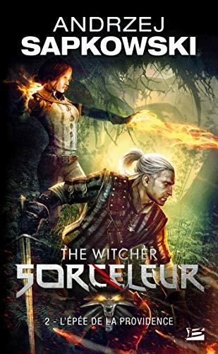 Sorceleur, Tome 2 : L'épée de la: Sapkowski, Andrzej