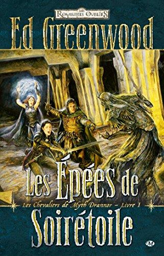 Les ?p?es de Soir?toile: Les Chevaliers de Myth Drannor, T1 (Les Royaumes Oubli?s) (French Edition)...