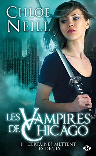 9782811205393: Les vampires de Chicago, tome1 : Certaines mettent les dents