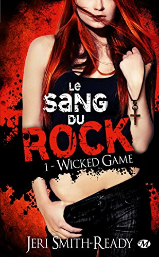 Le Sang du Rock, T1 : Wicked Game: n/a