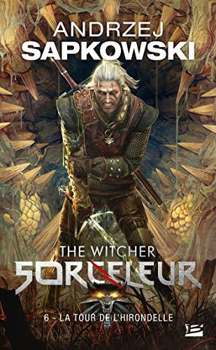 9782811207489: Sorceleur, Tome 6: La Tour de l'Hirondelle
