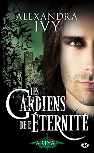 GARDIENS DE L'ÉTERNITÉ (LES) V.08 : ARIYAL: IVY ALEXANDRA