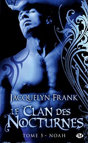 CLAN DES NOCTURNES (LE) V.05 : NOAH: FRANK JACQUELYN